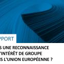 Rapport «Vers Une Reconnaissance De L'intérêt De Groupe Dans L'Union Européenne ?»